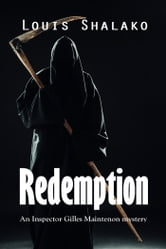 Redemption: an Inspector Gilles Maintenon mystery ebook by Louis Shalako