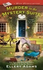 Murder in the Mystery Suite ebook by Ellery Adams