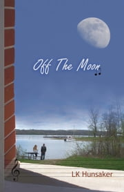 Off The Moon ebook by LK Hunsaker