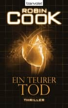 Ein teurer Tod - Thriller ebook by Robin Cook, Anne Döbel