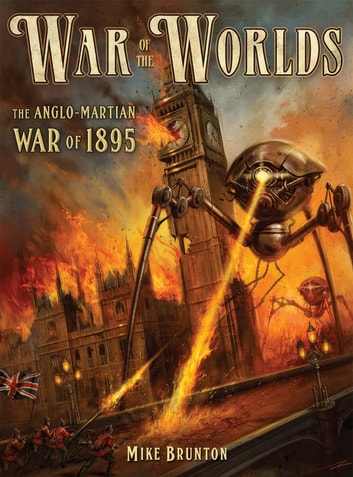 War of the Worlds - The Anglo-Martian War of 1895 ebook by Mike Brunton