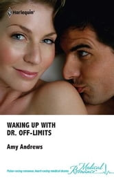 Waking Up With Dr. Off-Limits ebook by Amy Andrews