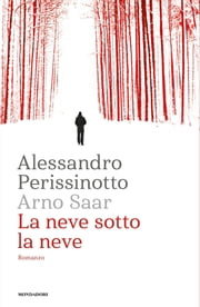 La neve sotto la neve ebook by Alessandro Perissinotto