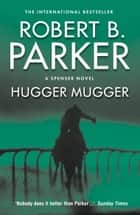 Hugger Mugger ebook by Robert B. Parker