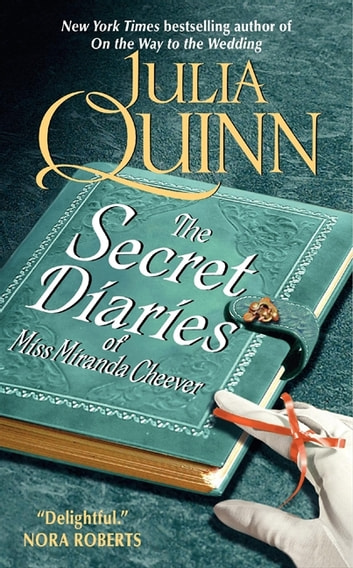 The Secret Diaries of Miss Miranda Cheever ebook by Julia Quinn