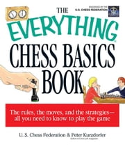 The Everything Chess Basics Book ebook by Kurzdorfer, Peter