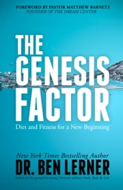 The Genesis Factor ebook by Ben Dr. Lerner