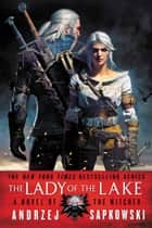 The Lady of the Lake ebook by Andrzej Sapkowski, David A French