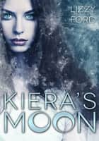 Kiera's Moon ebook by Lizzy Ford