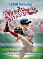 The Super Sluggers: Rainmaker ebook by Kevin Markey