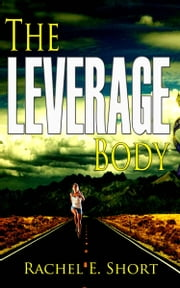 The Leverage Body ebook by Rachel E. Short