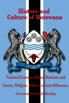 History and Culture, Republic of Botswana - National Economy of Botswana, Ethnic Relations and history, Religion, Ethnic Cultural differences, Government and leadership ebook by Sampson Jerry