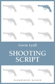 Shooting Script ebook by Gavin Lyall