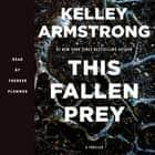 This Fallen Prey - A Rockton Thriller (City of the Lost 3) audiobook by Kelley Armstrong