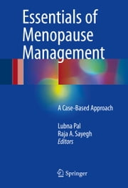 Essentials of Menopause Management - A Case-Based Approach ebook by Kobo.Web.Store.Products.Fields.ContributorFieldViewModel