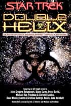 Double Helix Omnibus ebook by John Gregory Betancourt,Peter David,Esther Friesner,Diane Carey,Dean Wesley Smith,Kristine Kathryn Rusch,Christie Golden,Michael Jan Friedman