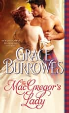 The MacGregor's Lady ebook by Grace Burrowes