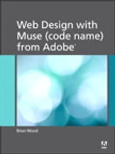 Web Design with Muse (code name) from Adobe ebook by Brian Wood