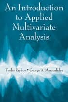 An Introduction to Applied Multivariate Analysis ebook by Tenko Raykov,George A. Marcoulides