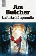 La Furia del aprendiz ebook by Jim Butcher