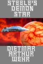 Steele's Demon Star - The Glory Game, #2 ebook by Dietmar Arthur Wehr