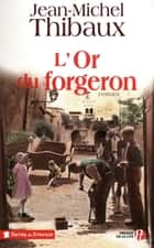 L'Or du Forgeron ebook by Jean-Michel THIBAUX