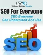 SEO For Everyone ebook by William Tanner Rankin