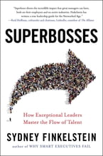 Superbosses, How Exceptional Leaders Master the Flow of Talent