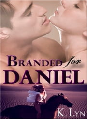 Branded for Daniel ebook by K. Lyn