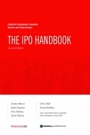 The IPO Handbook: A Guide for Entrepreneurs, Executives, Directors and Private Investors ebook by Sonny Allison, Justin Bastian, Eric DeJong,...