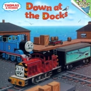 Thomas & Friends: Down at the Docks (Thomas & Friends) ebook by Richard Courtney,W. Awdry