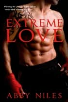 Extreme Love ebook by