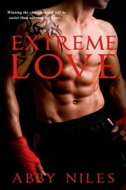 Extreme Love ebook by Abby Niles
