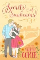 Secrets of Sunbeams ebook by Valerie Comer
