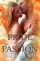 Pride and Passion ebook by Jenna Bayley-Burke