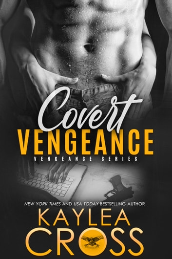 Covert Vengeance ebook by Kaylea Cross