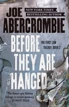 Before They Are Hanged ebook by Joe Abercrombie