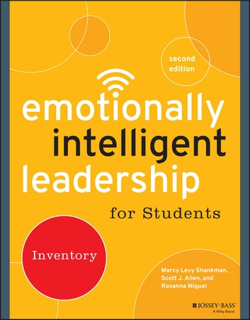 Emotionally Intelligent Leadership for Students - Inventory ebook by Marcy Levy Shankman,Scott J. Allen,Rosanna Miguel