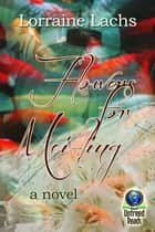 Flowers for Mei-Ling ebook by Lorraine Lachs