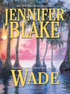 Wade ebook by Jennifer Blake