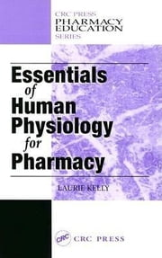 Essentials of Human Physiology for Pharmacy ebook by McCorry, Laurie Kelly