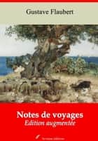 Notes de voyages - Nouvelle édition augmentée | Arvensa Editions ebook by Gustave Flaubert