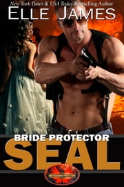 Bride Protector SEAL ebook by Elle James
