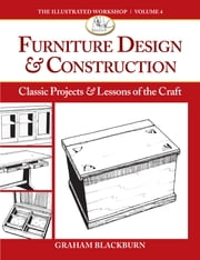 Furniture Design & Construction - Classic Projects & Lessons of the Craft ebook by Graham Blackburn