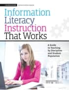 Information Literacy Instruction that Works ebook by Patrick Ragains