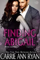 Finding Abigail ebook by Carrie Ann Ryan