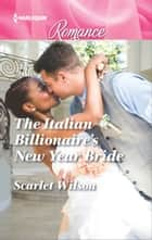 The Italian Billionaire's New Year Bride ebook by Scarlet Wilson