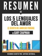 Los 5 Lenguajes Del Amor (The 5 Love Languages) - Resumen Del Libro De Gary Chapman ebook by Sapiens Editorial