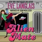 Alien Mate 1 audiobook by Eve Langlais