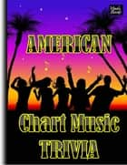 American Chart Music Trivia - Trivia for music lovers ebook by Neil Sanders